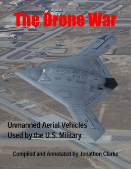 The Drone War: Unmanned Aerial Vehicles Used by the U.S. Military