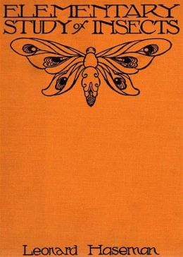 An Elementary Study of Insects: A Nature, Instructional, Science Classic By Leonard Haseman! AAA+++