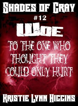 #12 Shades of Gray- Woe To The One Who Thought They Could Only Hurt (science fiction action adventure mystery series)