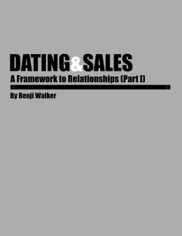 Dating and Sales - A Framework to Relationships (Part 1)