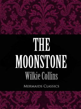 The Moonstone (Mermaids Classics)