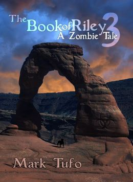 The Book Of Riley ~ A Zombie Tale Pt. 3