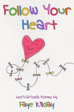 Follow Your Heart: Motivational Poems