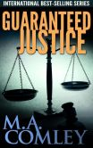 Book Cover Image. Title: Guaranteed Justice (Justice series, #5), Author: M A Comley