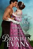 Book Cover Image. Title: To Dare the Duke of Dangerfield (Wicked Wagers Book #1), Author: Bronwen Evans