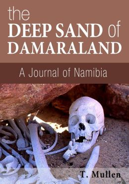 The Deep Sand of Damaraland - A Journal of Namibia