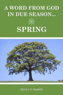 A Word from God in Due Season: Spring