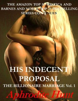 His Indecent Proposal (The Billionaire Marriage, BDSM erotic romance, billionaire romance)