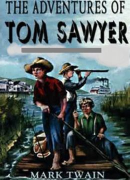 The Adventures of Tom Sawyer Complete Version