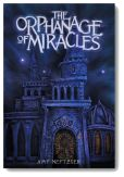 Book Cover Image. Title: The Orphanage of Miracles, Author: Amy Neftzger