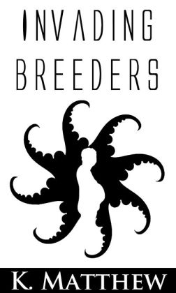 Invading Breeders (Gay Tentacle Erotica)