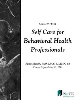 Self Care for Behavioral Health Professionals