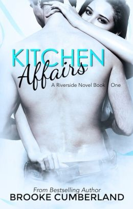 Kitchen Affairs (Riverside, #1)