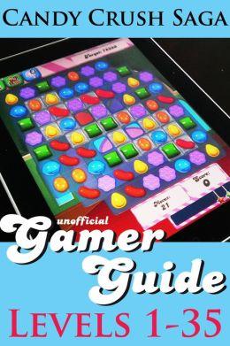 Candy Crush Saga Gamer Guide: Levels 1-35