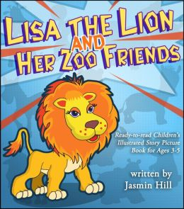 Lisa The Lion's Zoo Friends: Ready To Read Children's Illustrated Story Picture Book For Ages 3-5