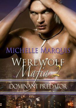Dominant Predator [Werewolf Mafia Book 2]