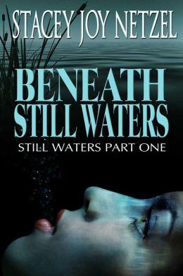 Beneath Still Waters (Part One)
