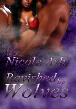 Ravished by Wolves