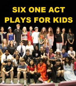 Six OneAct Plays for Kids