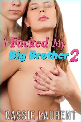 I Fucked My Big Brother 2 (Taboo Family Sex, Brother Sister PI Erotica)