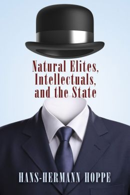Natural Elites, Intellectuals, and the State - Digital Book