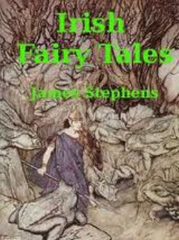 Irish Fairy Tales The Complete Version