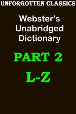Webster's Unabridged Dictionary, Part 2 (of 2) Enhanced