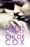 Book Cover Image. Title: Taken By Chance, Author: Chloe Cox