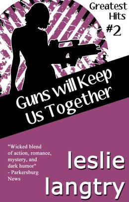 Guns Will Keep Us Together