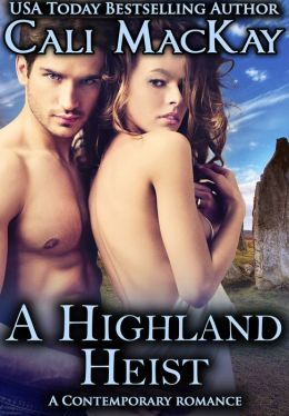 A Highland Heist - A Contemporary Romance (THE HEIST)