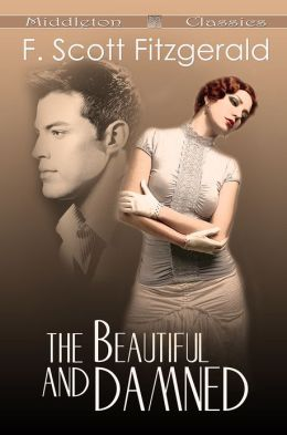 The Beautiful and Damned (Middleton Classics)