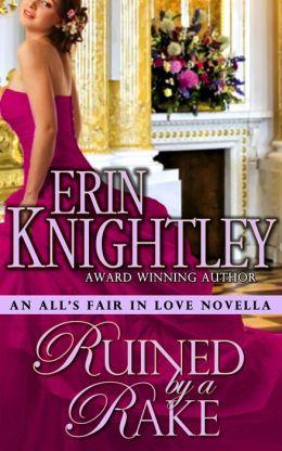 Ruined by a Rake - An All's Fair in Love Novella