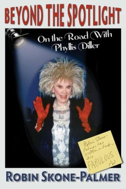 Beyond the Spotlight - On the Road With Phyllis Diller