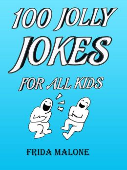 100 Jolly Jokes for all Kids