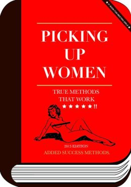 PICK UP WOMEN : True Methods That Work