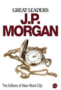 Great Leaders: J.P. Morgan