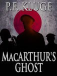 Book Cover Image. Title: MacArthur's Ghost, Author: P. F. Kluge