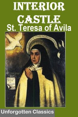 Interior Castle By St Teresa Of Avila By St Teresa Of Avila 2940016787411 Nook Book Ebook