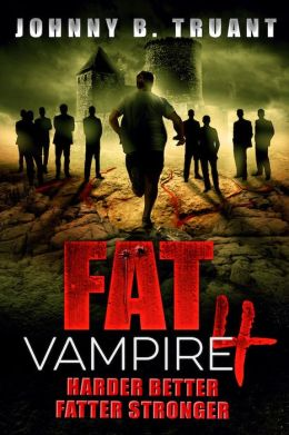 Fat Vampire 4: Harder Better Fatter Stronger