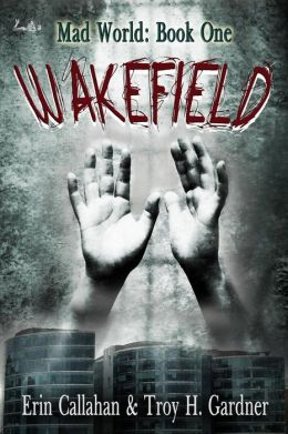 Wakefield (The Mad World Series, #1)