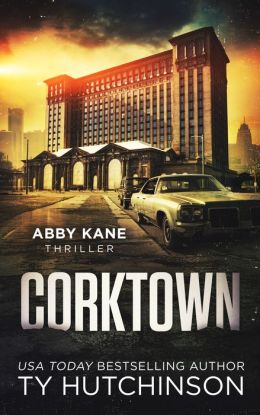 Corktown: Abby Kane Thriller