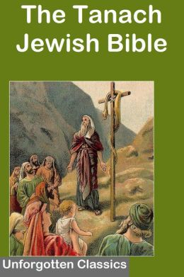 The Tanach or Jewish Bible Complete & Unabridged (Tanakh, Tenak, Tenach) Excellent formatting & navigation