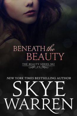 Beneath the Beauty