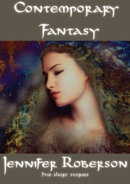 Contemporary Fantasy: five short stories