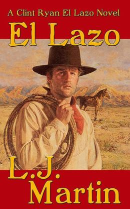 El Lazo - The Clint Ryan Series