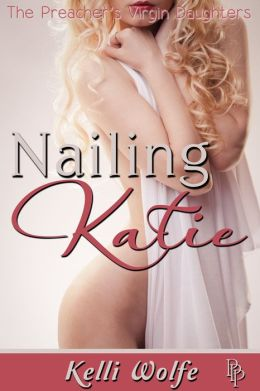Nailing Katie ( reluctant virgin breeding )