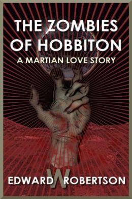 The Zombies of Hobbiton: A Martian Love Story