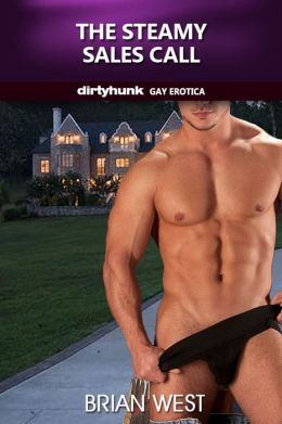 The Steamy Sales Call (Dirtyhunk Gay Erotica)