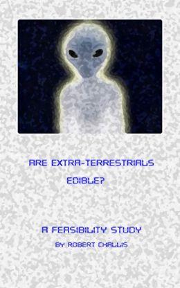 Are Extra-Terrestrials Edible?