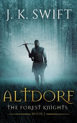 Altdorf (a novel of the Forest Knights)